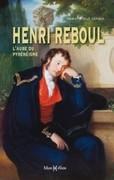 Henri Reboul, l'aube du pyrénéisme