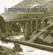 Le Transpyrénéen en vallée d'Aspe : une construction et des hommes