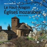 Le Haut-Aragon et ses églises mozarabes : guide du Serrablo