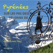 Pyrénées, sur les pas des pèlerins de Compostelle