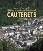 Cauterets, images d'une ville, son patrimoine architectural.