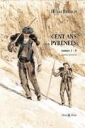 Cent ans aux Pyrénées (tomes 1 à 4)