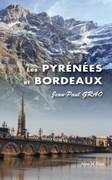 Les Pyrénées et Bordeaux