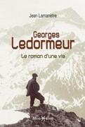 Georges Ledormeur (1867-1952), le roman d'une vie