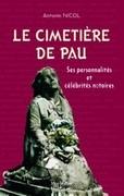 Le Cimetière de Pau : ses personnalités et célébrités notoires