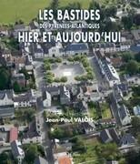 Les Bastides des Pyrénées-Atlantiques, hier et aujourd'hui