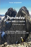 Pyrénées, d'un 3000 à l'autre : les 129 principaux 3000 de la chaîne en 44 courses faciles (F) à assez difficiles (AD)