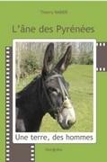 L'âne des Pyrénées : une terre, des hommes