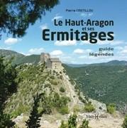 Le Haut-Aragon et ses ermitages : guide et légendes