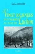 Vingt journées d'un touriste au pays de Luchon