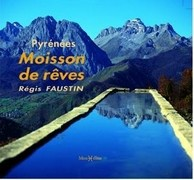 Pyrénées, moisson de rêves
