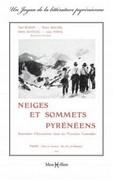 Neiges et sommets pyrénéens : souvenirs d'excursions dans les Pyrénées centrales
