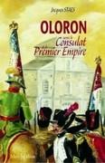 Oloron sous le Consulat et le Premier Empire : les Mémoires du sous-préfet François Cailleau (1800-1811)