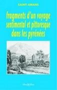 Fragments d'un voyage sentimental et pittoresque dans les Pyrénées ou Lettre écrite de ces montagnes