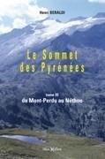 Le Sommet des Pyrénées tome 3 et dern. vol. : Du Mont-Perdu au Néthou