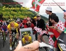 Échappées belles sur le Tour de France dans les Pyrénées (broché)