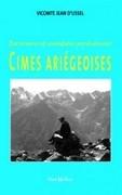 Excursions et sensations pyrénéennes : Cimes ariégeoises