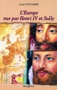L'Europe vue par Henri IV et Sully
