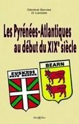 Les Pyrénées-Atlantiques au début du XIXe siècle